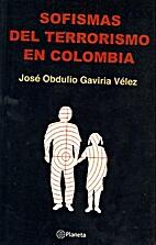 Sofismas del Terrorismo en Colombia by José…
