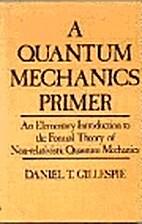 A quantum mechanics primer by Daniel T…