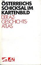 Österreichs Schicksal im Kartenbild.…