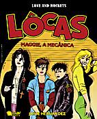 Love & Rockets - Lôcas: Maggie, a Mecânica…