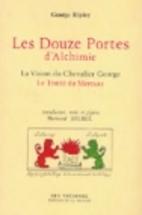 Les douze portes d'alchimie by George Ripley