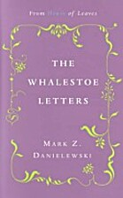 The Whalestoe Letters by Mark Z. Danielewski