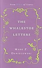 The Whalestoe Letters by Mark Z. Danielewski