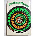 This Time of Morning by Nayantara Sahgal