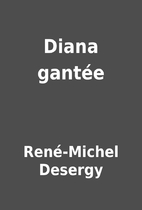 Diana gantée by René-Michel Desergy