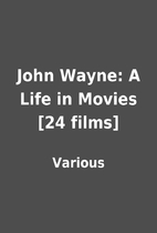 John Wayne: A Life in Movies [24 films] by…