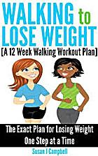 Walking to Lose Weight [A 12 Week Walking…