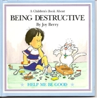 A Children's Book About Being Destructive by…