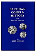Parthian coins & history : ten dragons…