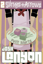 Slings and Arrows (Petit Morts #2) by Josh…