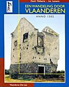 Een wandeling door Vlaanderen anno 1302 by…