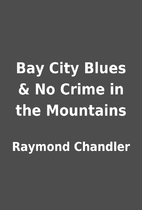 Bay City Blues & No Crime in the Mountains…