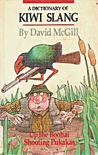 A Dictionary of Kiwi Slang by David McGill