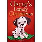 Oscar's Lonely Christmas by Holly Webb