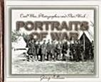 Portraits of War: Civil War Photographers…