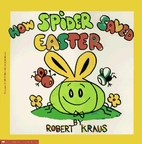 How Spider Saved Easter by Robert Kraus