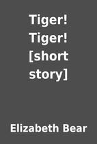 Tiger! Tiger! [short story] by Elizabeth…
