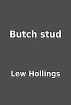 Butch stud by Lew Hollings