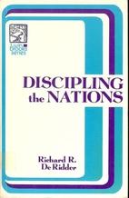 Discipling the Nations by Richard De Ridder