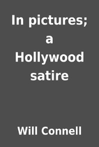 In pictures; a Hollywood satire by Will…