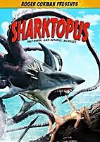 Sharktopus [2010 movie] by Roger Corman