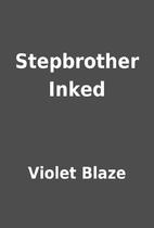 Stepbrother Inked by Violet Blaze