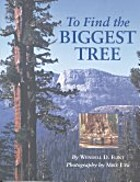 To Find the Biggest Tree by Wendell D. Flint
