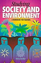 Studying Society Environment by Rob Gilbert