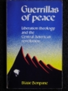 Guerrillas of Peace: Liberation Theology and…