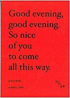 Good evening, good evening. So nice of you…