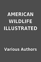 AMERICAN WILDLIFE ILLUSTRATED by Various…