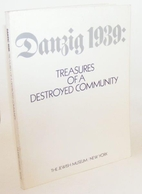 Danzig 1939: Treasures of a Destroyed…