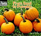 From Seed to Pumpkin by Jan Kottke