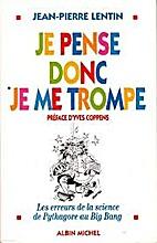 Je pense donc je me trompe by Jean-Pierre…
