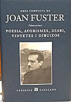 Obra completa de Joan Fuster. Volum primer:…