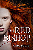 The Red Bishop by Greg Boose