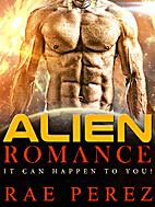 ALIEN ROMANCE: It Can Happen To You! (A…