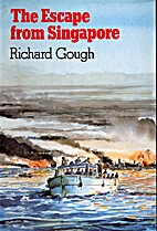 The escape from Singapore by Richard Gough