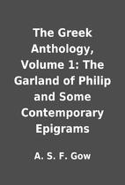 The Greek Anthology, Volume 1: The Garland…