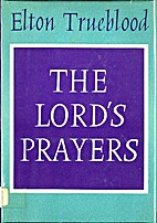 The Lord's prayers by Elton Trueblood