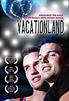 Vacation Land by Todd Verow