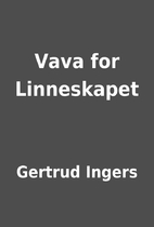 Vava for Linneskapet by Gertrud Ingers