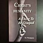 Christ's Humanity: A Thing To Be Grasped…