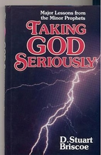 Taking God Seriously : Major Lessons from…