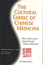 Cultural Fabric of Chinese Medicine, The by…