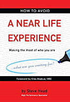 How to Avoid a Near Life Experience by…