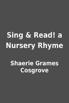 Sing & Read! a Nursery Rhyme by Shaerie…