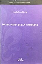 Dante prima della Commedia by Guglielmo…
