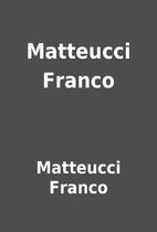 Matteucci Franco by Matteucci Franco
