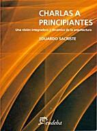 Charlas a principiantes by Eduardo Sacriste